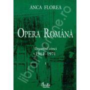 Opera romana (doua volume). Deceniul cinci 1961-1971