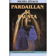 Pardaillan si Fausta. Aventurile cavalerului Pardaillan
