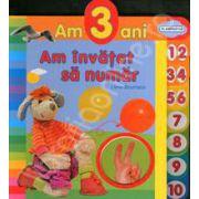 Am trei ani. Am invatat sa numar