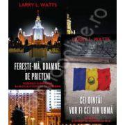 Colectia, Larry L. Watts. Cei dintai vor fi cei din urma si Fereste-ma, doamne, de prieteni
