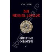 Din neamul lupilor. Capitanii domnesti (4 volume)