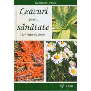 Leacuri pentru sanatate - 7227 retete cu plante (Constantin Parvu)