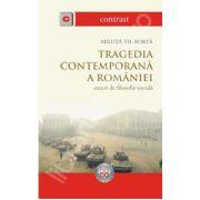 Tragedia contemporana a Romaniei. Eseuri de filosofie sociala