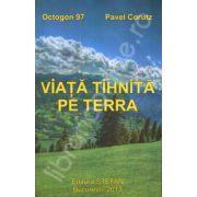 Viata Tihnita pe Terra (Octogon 97)