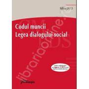 Codul muncii. Legea dialogului social - actualizat 14 martie 2013