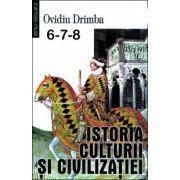 Istoria culturii si civilizatiei (Volumele 6, 7, 8). Editie definitiva
