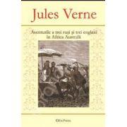 Jules Verne. Aventurile a trei rusi si trei englezi in Africa Australa