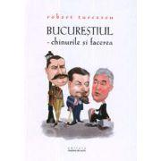 Bucurestiul - chinurile si facerea (Robert Turcescu)