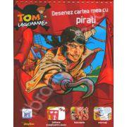 Desenez cartea mea cu pirati (Colectia Tom Lagomme)