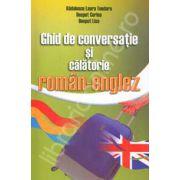 Ghid de conversatie si calatorie Roman-Englez