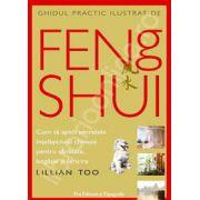 Ghidul practic ilustrat de Feng Shui (Lillian Too)