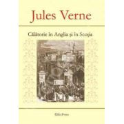 Jules Verne. Calatorie in Anglia si in Scotia