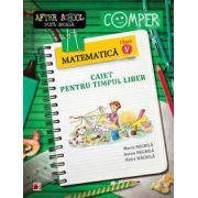 Matematica clasa a V-a. Caiet pentru timpul liber. Colectia - Comper, after school