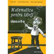 Matematica pentru isteti, clasa a II-a (Ne pregatim pentru concursurile scolare)