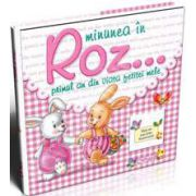 Minunea in Roz... Primul an din viata fetitei mele