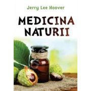 Medicina naturii (Lee Jerry Hoover)