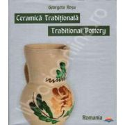 Ceramica Traditionala - Traditional Pottery
