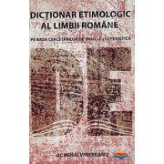 Dictionar etimologic al limbii romane pe baza cercetarilor de indo-europenistica