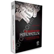 Intelepciunea Psihopatilor (Din experienta de viata a sfintilor, spionilor si criminalilor in serie)