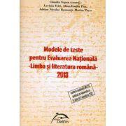 Modele de teste pentru Evaluarea Nationala. Limba si literatura romana 2013
