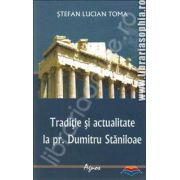 Traditie si actualitate la pr. Dumitru Staniloae
