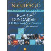 Poarta cunoasterii - 4000 intrebari si raspunsuri de cultura generala
