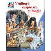Vrajitori, vrajitoare si magie - Ce si cum
