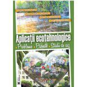 Aplicatii ecotehnologice. Probleme. Proiecte. Studii de caz