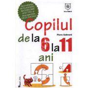 Copilul de la 6 la 11 ani (Dezvoltarea inteligentei, maturizarii afective si descoperirea vietii sociale)