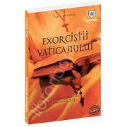 Exorcistii Vaticanului. Alungarea diavolului in secolul XXI