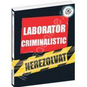 Laborator criminalistic (Nerezolvat)