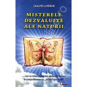 Misterele dezvaluite ale naturii. Editia a II-a