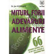 Mituri, fobii si adevaruri despre alimente (Dr. Joe Schwarcz)