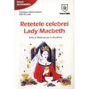 Retetele celebrei Lady Macbeth. Verdi si Shakespeare in bucatarie