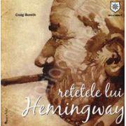 Retetele lui Hemingway (Craig Boreth)