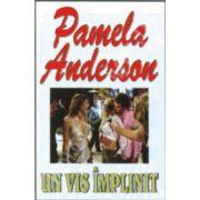 Un vis implinit (Pamela, Anderson)