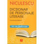 Dictionar de personaje literare: pentru gimnaziu si liceu (180 de personaje)