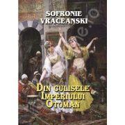 Din culisele Imperiului Otoman