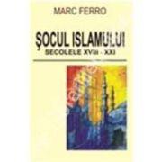 Socul Islamului. Secolele XVIII-XXI