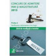 Concurs de admitere la INM si Magistratura 2013. Proba 2. Verificarea rationamentului logic