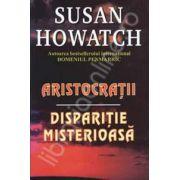 Aristocratii. Disparitiei misterioasa (Susan Howatch)