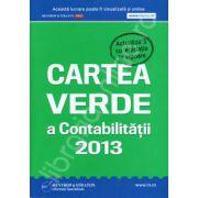 Cartea verde a Contabilitatii 2013 (Actualizata cu legislatia in vigoare)