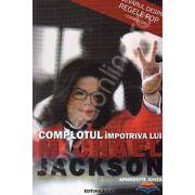 Complotul impotriva lui Michael Jackson