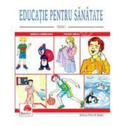 Educatie pentru sanatate - Clasa I (Gabriela Barbulescu)