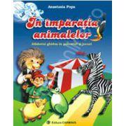 In imparatia animalelor. Alfabetul ghidus in povestiri si jocuri. Clasa I