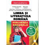 Limba si Literatura Romana. Evaluarea nationala, 40 de teste rezolvate dupa modelul MEN