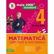 Matematica. Competente si performante, pentru clasa a IV-a. Standard (Colectia, mate 2000+)