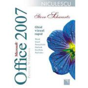Microsoft Office 2007. Ghid vizual rapid (Word, Exel, PowerPoint, Outlook, OneNote, Publisher)