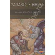 Parabole biblice. Antologie si selectie de comentarii