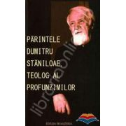 Parintele Dumitru Staniloae, teolog al profunzimilor